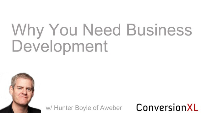 Why You Need Business Development w/ Hunter Boyle of AWeber