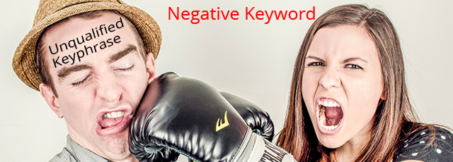 Using Negative Keywords To Attract Highly Qualified Customers