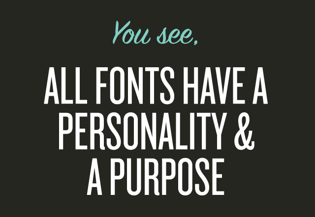 All Fonts Have A Purpose