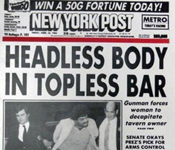 "The ""Headless body in topless bar"" newspaper headline."