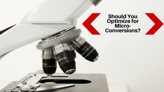 Should You Optimize for Micro Conversions?