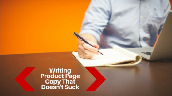 How To Write Product Page Copy That Doesn't Suck