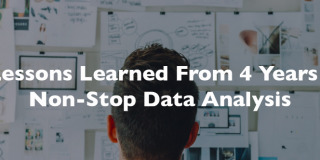 4 Lessons Learned From 4 Years Of Non-Stop Data Analysis