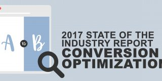 The 2017 State of Conversion Optimization Report