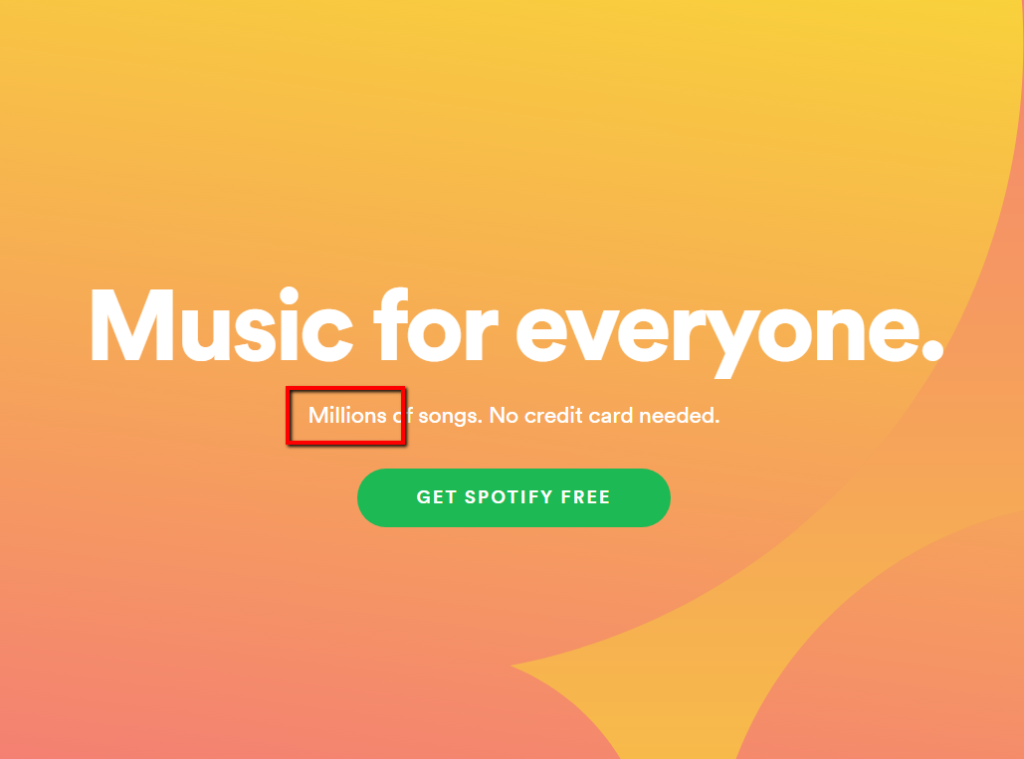 spotify touting millions of songs as its primary value prop.